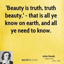 john-keats-poet-quote-beauty-is-truth-truth-beauty-that-is-all-ye