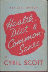 Image result for cyril scott health diet common sense